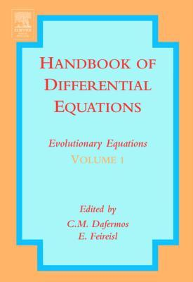 Handbook of Differential Equations: Evolutionary Equations: Evolutionary Equations