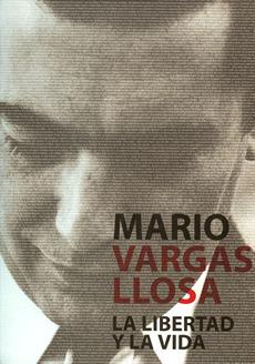 Mario Vargas Llosa: la libertad y la vida