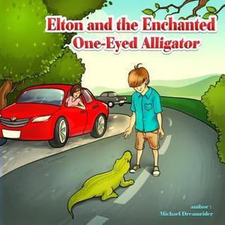 Elton and the Enchanted One-Eyed Alligator