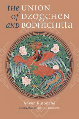 The Union of Dzogchen and Bodhichitta: A Guide to the Attainment of Wisdom