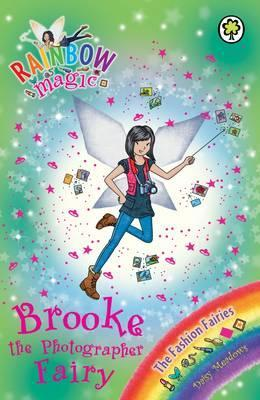 Brooke the Photographer Fairy (Rainbow Magic: The Fashion Fairies, #6)