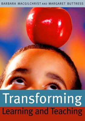 Transforming Learning and Teaching: We Can If...