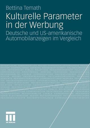 Kulturelle Parameter in Der Werbung: Deutsche Und Us-Amerikanische Automobilanzeigen Im Vergleich