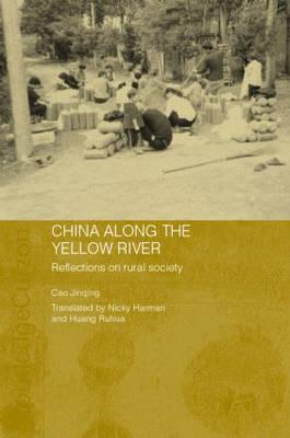 China Along the Yellow River: Reflections on Rural Society