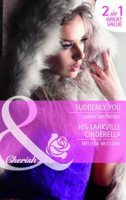 Suddenly You / His Larkville Cinderella
