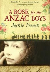 A Rose for the ANZAC Boys Book by Jackie French
