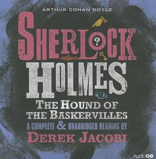 The Hound of the Baskervilles: An Unabridged Reading by Sir Derek Jacobi
