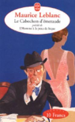 Le Cabochon d'émeraude, précédé de L'Homme à la peau de bique