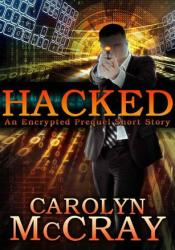 Hacked (Robin Hood Hacker, #0.5) Book by Carolyn McCray