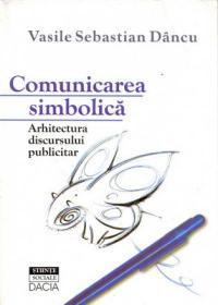 Comunicarea simbolică. Arhitectura discursului publicitar