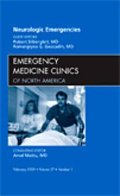 Neurologic Emergencies, an Issue of Emergency Medicine Clinics, Volume 27-1