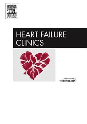 Pathogenesis of Heart Failure, an Issue of Heart Failure Clinics