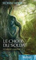Le Choix du soldat (Le Soldat chamane, #5)