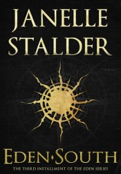 Eden-South (Eden, #3) Book by Janelle Stalder