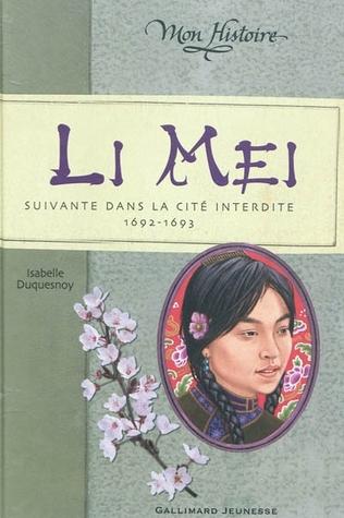 Li Mei:  Suivante Dans La Cité Interdite 1692 1693
