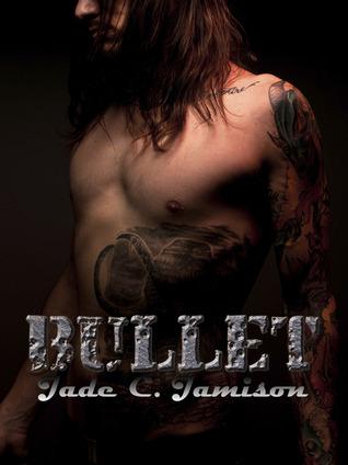 Bullet by Jade C. Jamison
