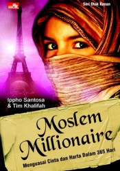 Moslem Millionaire Book by Ippho Santosa