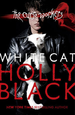 White Cat (Curse Workers, #1)