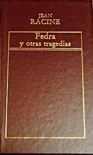 Fedra / Andrómaca / Los Litigantes / Británico