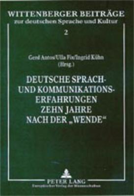 Deutsche Sprach- Und Kommunikationserfahrungen Zehn Jahre Nach Der �wende�