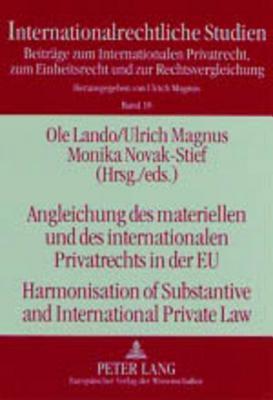 Angleichung Des Materiellen Und Des Internationalen Privatrechts in Der Eu- Harmonisation of Substantive and International Private Law