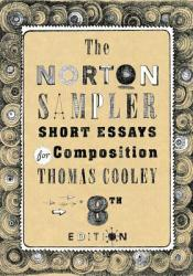 The Norton Sampler: Short Essays for Composition Book by Thomas Cooley