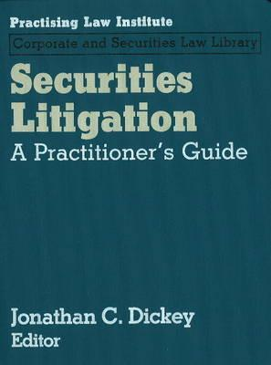Securities Litigation: A Practitioner's Guide