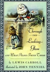 Through the Looking-Glass and What Alice Found There (Alice's Adventures in Wonderland, #2) Book by Lewis Carroll