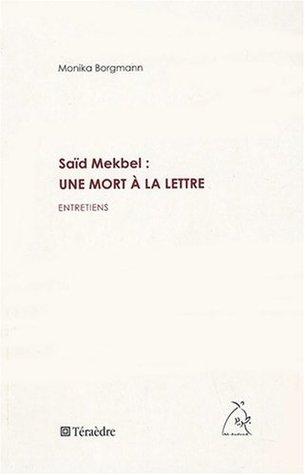 Saïd Mekbel : une mort à la lettre : Entretiens