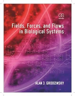 Fields, Forces, and Flows in Biological Systems