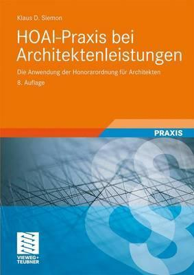Hoai-Praxis Bei Architektenleistungen: Die Anwendung Der Honorarordnung Fur Architekten