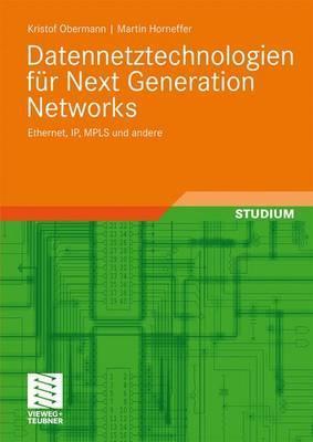 Datennetztechnologien Fur Next Generation Networks: Ethernet, IP, Mpls Und Andere