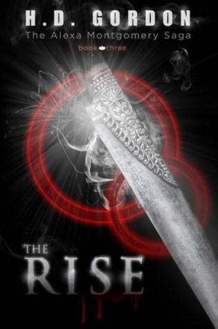 The Rise (The Alexa Montgomery Saga, #3) PDF Book by H.D. Gordon PDF ePub