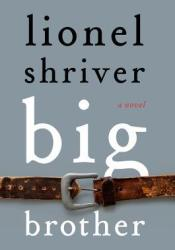Big Brother Book by Lionel Shriver