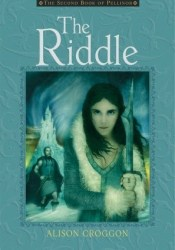 The Riddle (The Books of Pellinor, #2) Book by Alison Croggon
