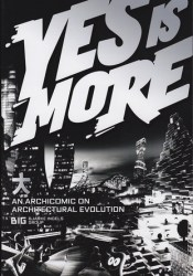 Yes is More: An Archicomic on Architectural Evolution Book by Bjarke Ingels Group
