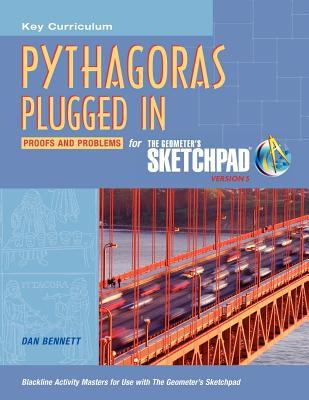 Pythagoras Plugged in: Proofs and Problems for the Geometer's Sketchpad, Version 5
