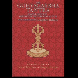 The Guhyagarbha Tantra: Secret Essence Definitive Nature Just as It Is