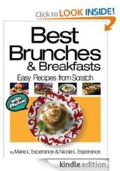 Best Brunches and Breakfasts (Easy Recipes from Scratch) Book by Marie L'Esperance