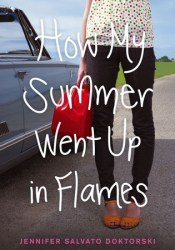 How My Summer Went Up in Flames Book by Jennifer Salvato Doktorski
