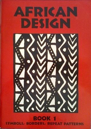 African Design: Symbols, Borders, Repeat Patterns