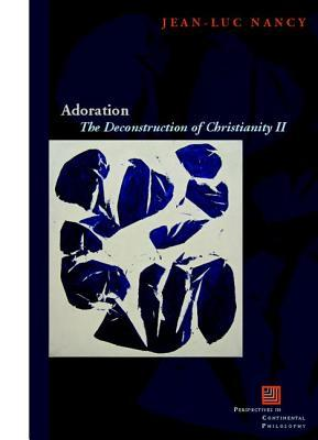 Adoration: The Deconstruction of Christianity II