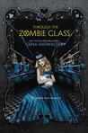Through the Zombie Glass (White Rabbit Chronicles, #2)