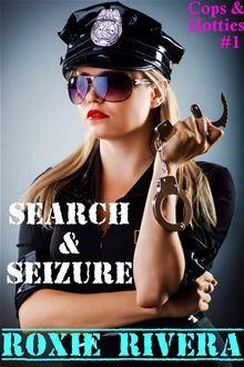 Search & Seizure (Cops & Hotties, #1)