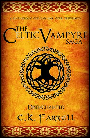 Disenchanted (The Celtic Vampyre Saga, #1)