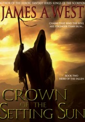Crown of the Setting Sun (Heirs of the Fallen, #2) Book by James A. West