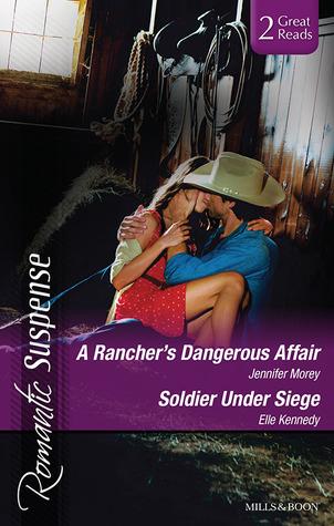 A Rancher's Dangerous Affair / Soldier Under Siege