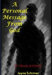 A Personal Message From God Book by Jayne Schriver