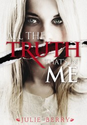 All the Truth That's in Me Book by Julie Berry