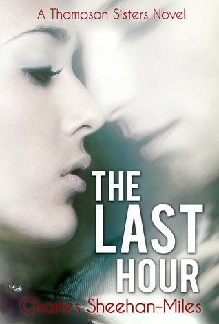 The Last Hour (Thompson Sisters, #4)